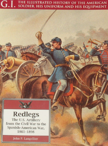 Redlegs - The U.S. Artillery from the Civil War to the Spanish American War 1861-1898, by John P. Langellier